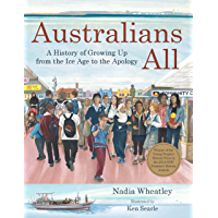 Australians All : A History of Growing Up from the Ice Age to the Apology