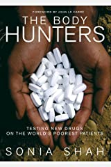 The Body Hunters: Testing New Drugs on the World's Poorest Patients Kindle Edition