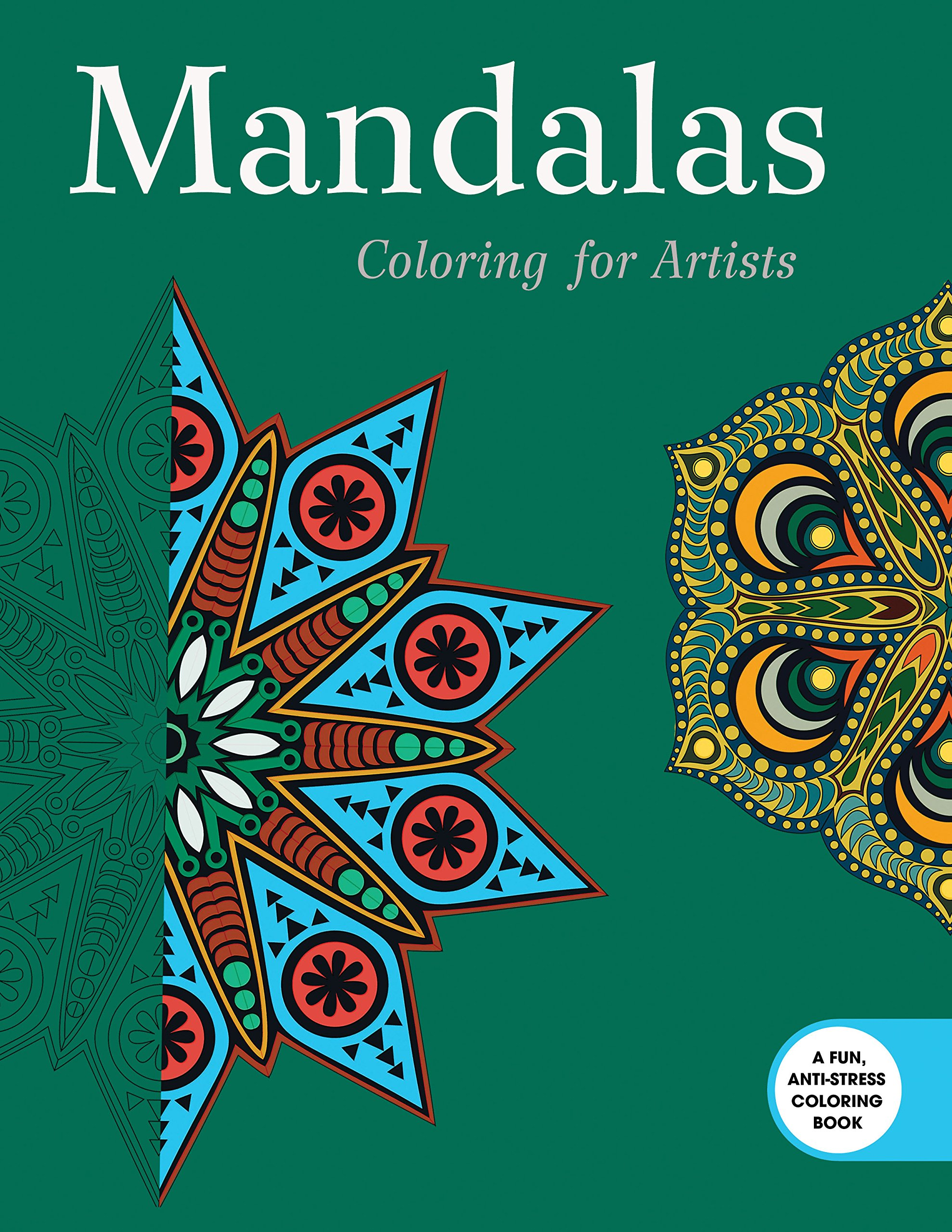 Mandalas: Coloring for Artists (Creative Stress Relieving Adult ...
