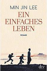 Ein einfaches Leben: Roman Hardcover