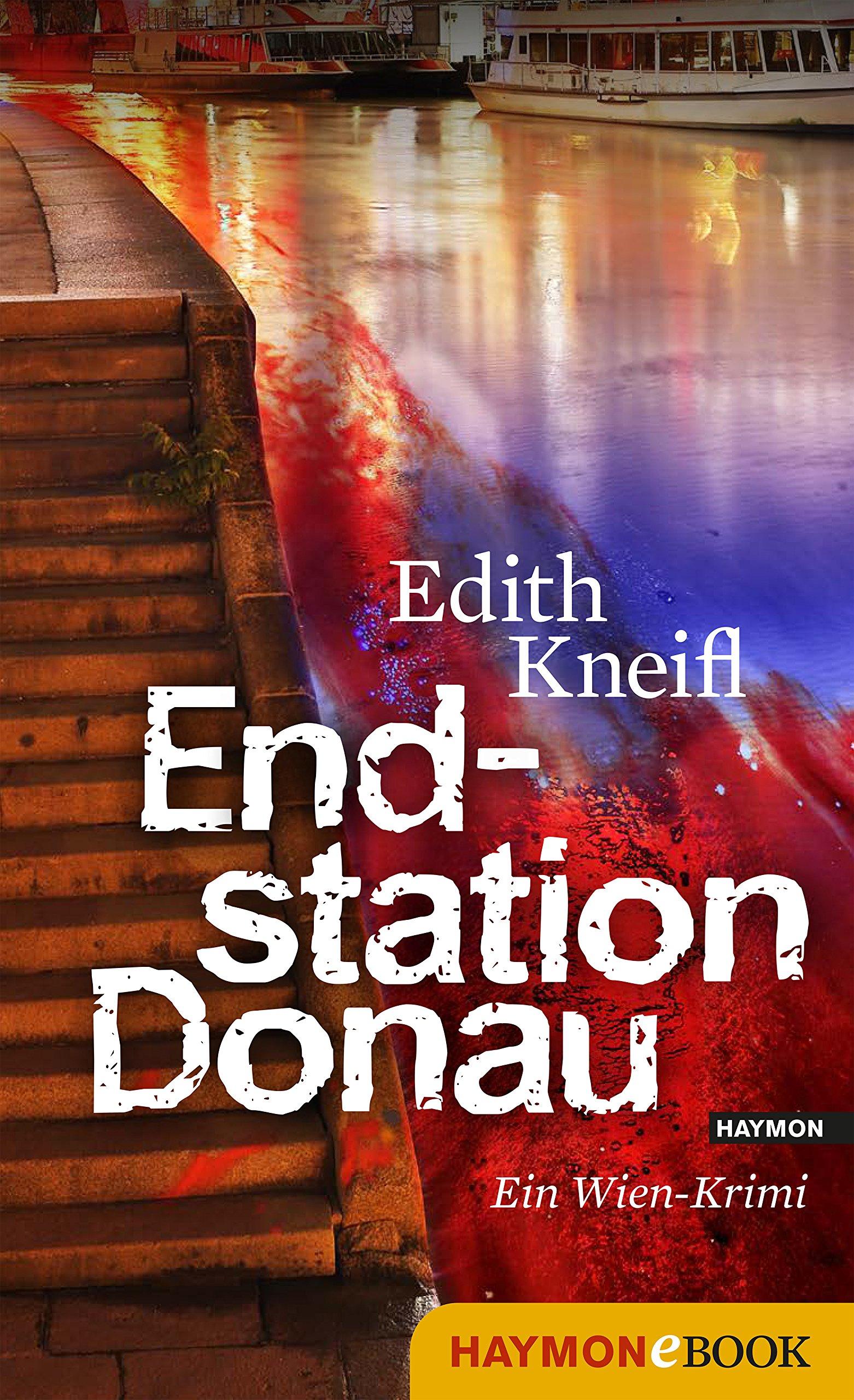 Endstation Donau  Ein Wien Krimi  Katharina Kafka And Orlando Krimis 4