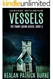 Vessels (The Timmy Quinn Series Book 3) (English Edition)