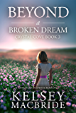 Beyond a Broken Dream: A Christian Suspense Romance Novel (The Crystal Cove Series Book 3)