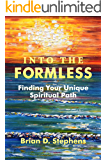 Into the Formless: Finding Your Unique Spiritual Path