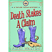 Death Stakes A Claim: A Taylor Texas Mystery (English Edition)