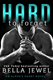 Hard to Forget: An Alpha's Heart Novel
