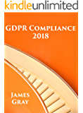 GDPR Compliance 2018 (English Edition)