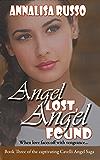 Angel Lost, Angel Found (The Cavelli Angel Saga)