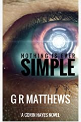 Nothing Is Ever Simple (Corin Hayes Book 2) Kindle Edition