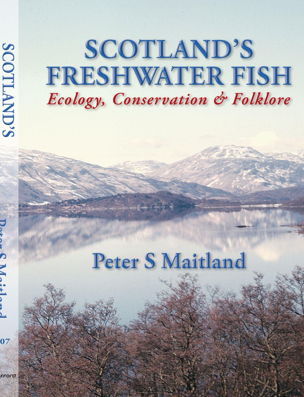 Freshwater fish conservation - Scotland S Freshwater Fish Ecology Conservation Folklore Peter S Maitland 9781425110642 Amazon Com Books