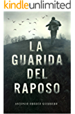 La guarida del raposo (Spanish Edition)