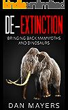 De-Extinction: Bringing Back Mammoths and Dinosaurs