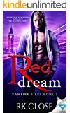Red Dream (Vampire Files Trilogy Book 3)