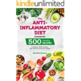 The Anti-Inflammatory Diet Cookbook: 500 Healthy Recipes to Reduce Inflammation and Heal the Immune System