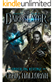 The Darkslayer: Underling Revenge (Book 3 of 6): Sword and Sorcery Fantasy Series