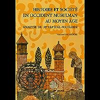 Histoire et société en Occident musulman au Moyen Âge: Analyse du Mi'yār d'al-Wanšarīšī (Collection de la Casa de Velázquez nº 53)