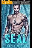 Bad Boy SEAL: A Virgin and Bad Boy Military Romance