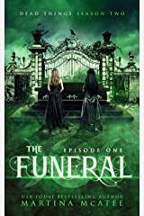 The Funeral: Dead Things Season Two: Episode One Kindle Edition