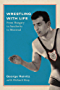 Wrestling with Life: From Hungary to Auschwitz to Montreal (Footprints Series)