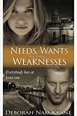 Needs, Wants and Other Weaknesses (The New Pioneers Book 6)
