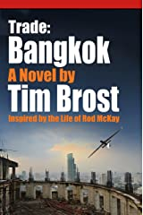 Trade: Bangkok: Inspired by the life of Rod McKay (Trade Series Book 1) Kindle Edition