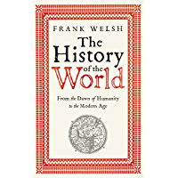 The History of the World: From the Earliest Times to the Present Day (English Edition)