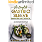 The Complete Gastric Sleeve Bariatric Cookbook: 21 Day High Protein Meal Plans with Easy and Healthy Recipes that Help…