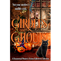 Girdles & Ghouls: A Paranormal Women's Fiction Halloween Collection
