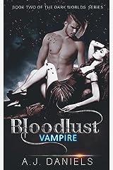 Bloodlust: An Alien Vampire Romance (The Dark World Series Book 3) Kindle Edition