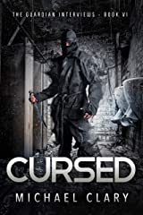 Cursed: The Guardian Interviews Book 6 Kindle Edition