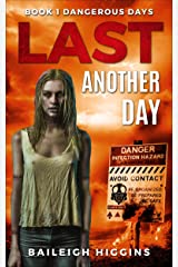 Last Another Day (Dangerous Days - A Zombie Apocalypse Survival Thriller Book 1) Kindle Edition