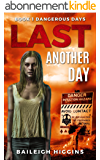 Last Another Day (Dangerous Days - Zombie Apocalypse Book 1) (English Edition)