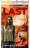 Last Another Day (Dangerous Days - A Zombie Apocalypse Survival Thriller Book 1) (English Edition)