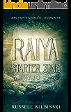 Raiya: Starter Zone - A LitRPG Saga: Archon's Chosen - Book One