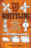 The Art of Whittling: Classic Woodworking