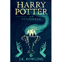 Harry Potter en de Vuurbeker (De Harry Potter-serie)