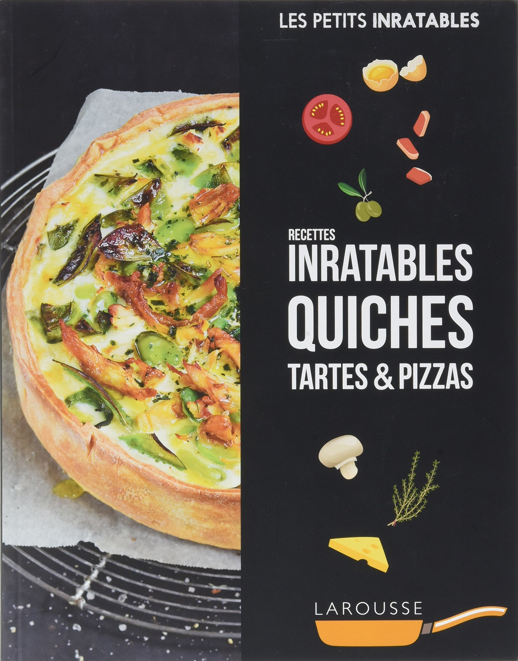 Amazon.fr - Recettes inratables quiches, tartes & pizzas - Collectif -  Livres