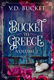 Bucket To Greece Volume 1: A Comical Living Abroad Adventure (English Edition)