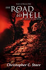 The Road to Hell: The Book of Lucifer (Heaven Falls 1) Kindle Edition