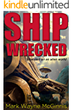Ship Wrecked: Stranded on an alien world (English Edition)