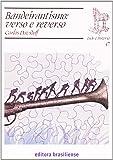 Bandeirantismo. Verso e Reverso - Volume 47. Coleção Tudo É Historia