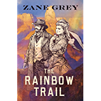 The Rainbow Trail (Riders of the Purple Sage Book 2)