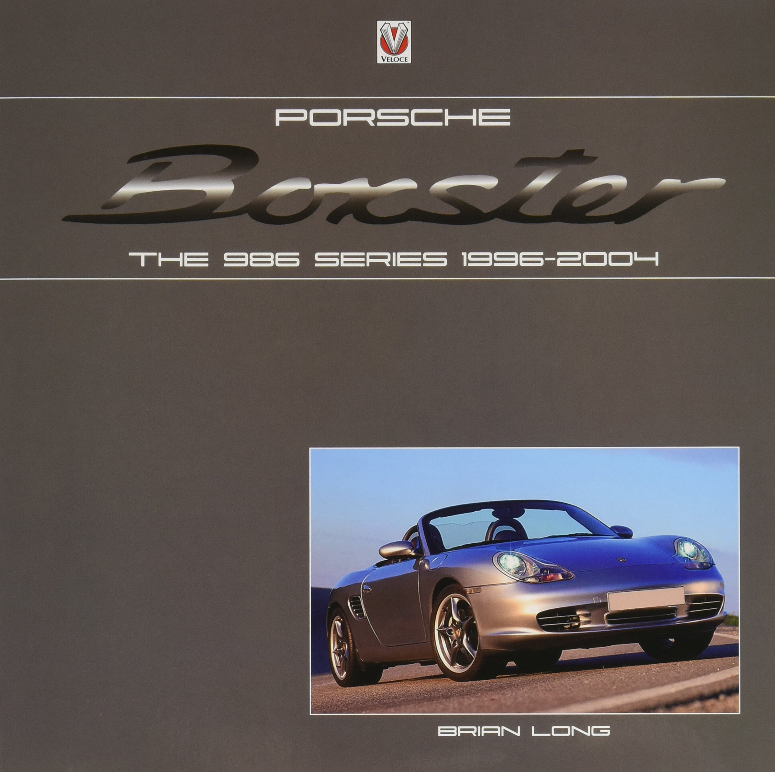 Porsche Boxster: The 986 Series 1996-2004: Brian Long: 9781845848040:  Amazon.com: Books