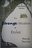 The Strange Situation at Emlee (Sally Nimitz Mysteries Book 3)