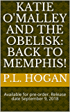Katie O'Malley and the Obelisk: Back to Memphis!: Available for pre-order. Release date September 9, 2018
