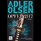Opfer 2117: Thriller - Der achte Fall für das Sonderdezernat Q (Carl Mørck 8)