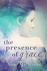 The Presence of Grace (Love and Loss Book 2)