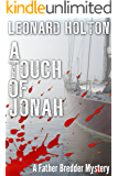 A Touch of Jonah (The Father Bredder Mysteries Book 7)