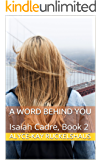 A Word Behind You: Isaiah Cadre, Book 2 (The Isaiah Cadre Series)