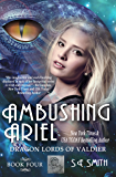 Ambushing Ariel: Science Fiction Romance (Dragon Lords of Valdier Book 4)